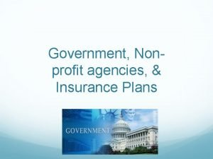 Government Nonprofit agencies Insurance Plans Government Agencies World