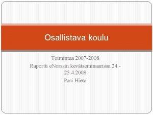 Osallistava koulu Toimintaa 2007 2008 Raportti e Norssin