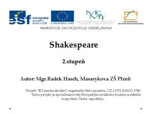 Shakespeare 2 stupe Autor Mgr Radek Hasch Masarykova