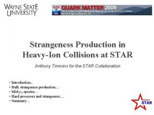 Strangeness Production in HeavyIon Collisions at STAR Anthony
