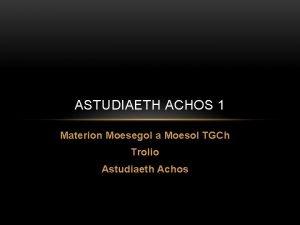 ASTUDIAETH ACHOS 1 Materion Moesegol a Moesol TGCh