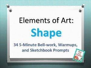 Elements of Art Shape 34 5 Minute Bellwork