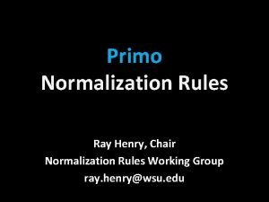 Primo Normalization Rules Ray Henry Chair Normalization Rules