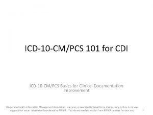 ICD10 CMPCS 101 for CDI ICD10 CMPCS Basics
