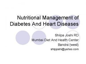 Nutritional Management of Diabetes And Heart Diseases Shilpa