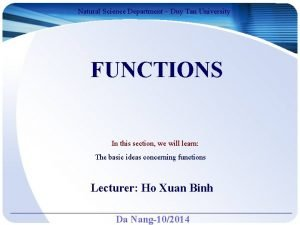 Natural Science Department Duy Tan University FUNCTIONS In