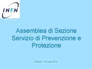 Sezione di Bologna Assemblea di Sezione Servizio di