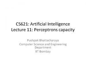 CS 621 Artificial Intelligence Lecture 11 Perceptrons capacity