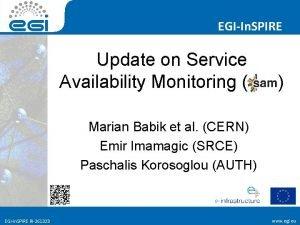 EGIIn SPIRE Update on Service Availability Monitoring Marian