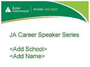 JA Career Speaker Series Add School Add Name