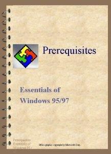 Prerequisites Essentials of Windows 9597 Prerequisites Essentials of
