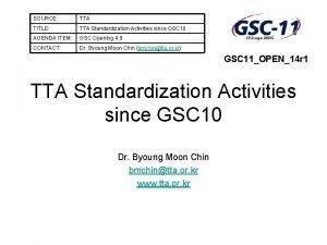 SOURCE TTA TITLE TTA Standardization Activities since GSC