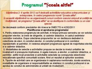 Programul coala altfel Sptmna 2 6 aprilie 2012