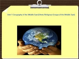 Unit 1 Geography of the Middle East EthnicReligious