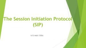 The Session Initiation Protocol SIP 107214005 1 Content