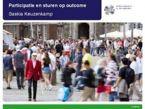 Participatie en sturen op outcome Saskia Keuzenkamp 1122016