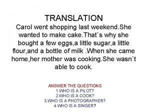 TRANSLATION Carol went shopping last weekend She wanted