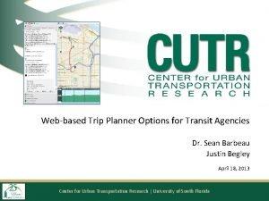 Webbased Trip Planner Options for Transit Agencies Dr