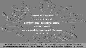 Startup vllalkozsok kommunikcijnak sikertnyezi s kockzatos elemei a