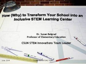 Dr Susan Belgrad Professor of Elementary Education CSUN