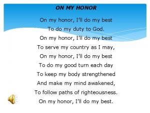 ON MY HONOR On my honor Ill do