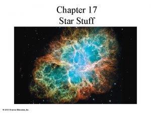 Chapter 17 Star Stuff 2010 Pearson Education Inc