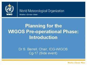 WMO Planning for the WIGOS Preoperational Phase Introduction