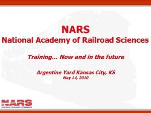 NARS National Academy of Railroad Sciences Training Now
