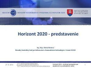 Horizont 2020 predstavenie Ing Mgr Mria Bciov Nrodn