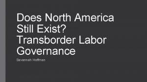 Does North America Still Exist Transborder Labor Governance