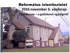 Reformtus istentisztelet 2016 november 6 vasrnap Csendesnap a