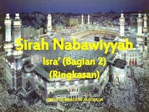Sirah Nabawiyyah Isra Bagian 2 Ringkasan IQRO FOUNDATION
