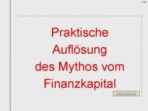 Folie Praktische Auflsung des Mythos vom Finanzkapital www