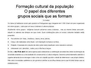 Formao cultural da populao O papel dos diferentes
