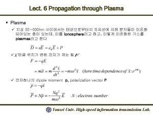 Lect 6 Propagation through Plasma Plasma 50500 km