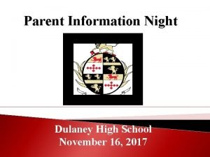 Parent Information Night Dulaney High School November 16