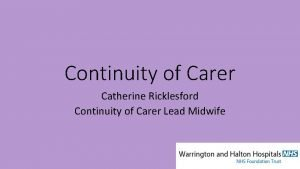 Continuity of Carer Catherine Ricklesford Continuity of Carer