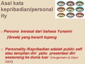 Asal kata kepribadianpersonal ity Persona berasal dari bahasa