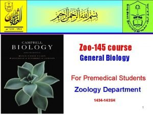 Zoo145 course General Biology For Premedical Students Zoology