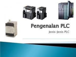 Pengenalan PLC JenisJenis PLC Hasil Pembelajaran LO Di
