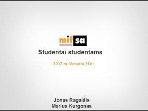 Studentai studentams 2012 m Vasario 27 d Jonas