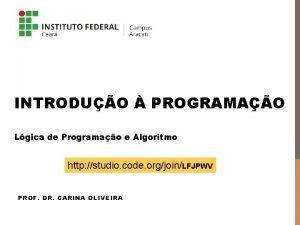 INTRODUO PROGRAMAO Lgica de Programao e Algoritmo http