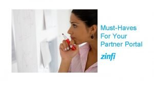 MustHaves For Your Partner Portal Most Partner Portals