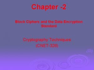 Chapter 2 Block Ciphers and the Data Encryption
