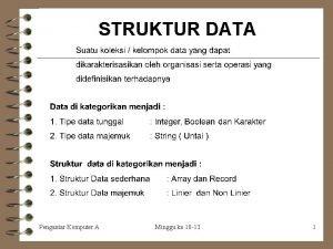 STRUKTUR DATA Pengantar Komputer A Minggu ke 10