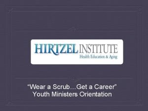 Wear a ScrubGet a Career Youth Ministers Orientation