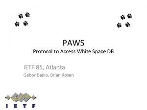 PAWS Protocol to Access White Space DB IETF