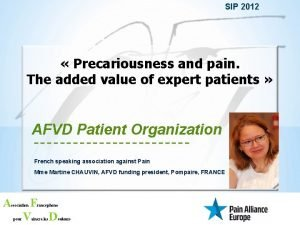 SIP 2012 Precariousness and pain The added value