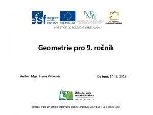 Geometrie pro 9 ronk Autor Mgr Hana Vtkov