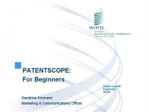 PATENTSCOPE For Beginners Cyber world February 2020 Sandrine